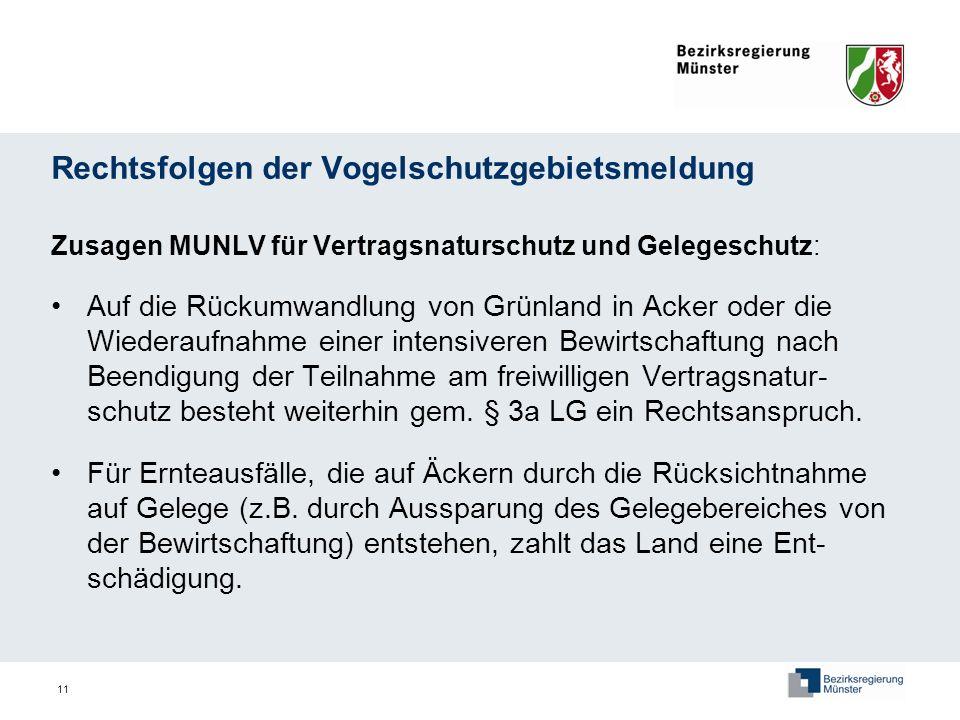 11 Rechtsfolgen der Vogelschutzgebietsmeldung Zusagen MUNLV für Vertragsnaturschutz und Gelegeschutz: Auf die Rückumwandlung von Grünland in Acker ode