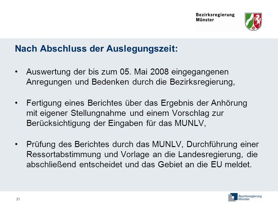21 Nach Abschluss der Auslegungszeit: Auswertung der bis zum 05. Mai 2008 eingegangenen Anregungen und Bedenken durch die Bezirksregierung, Fertigung