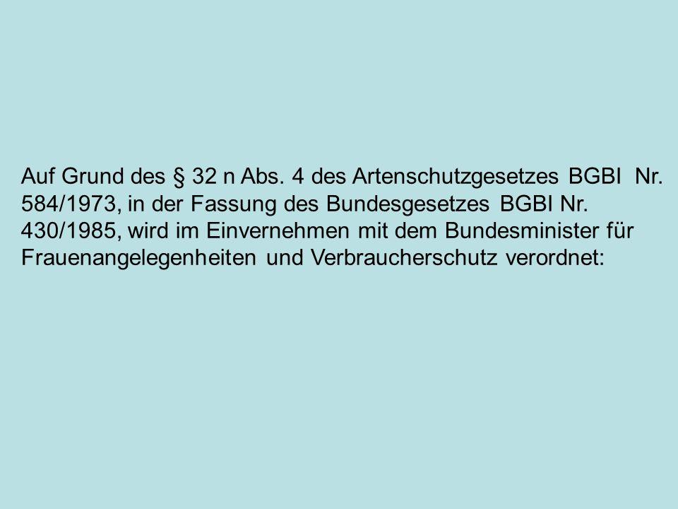 Auf Grund des § 32 n Abs.4 des Artenschutzgesetzes BGBI Nr.