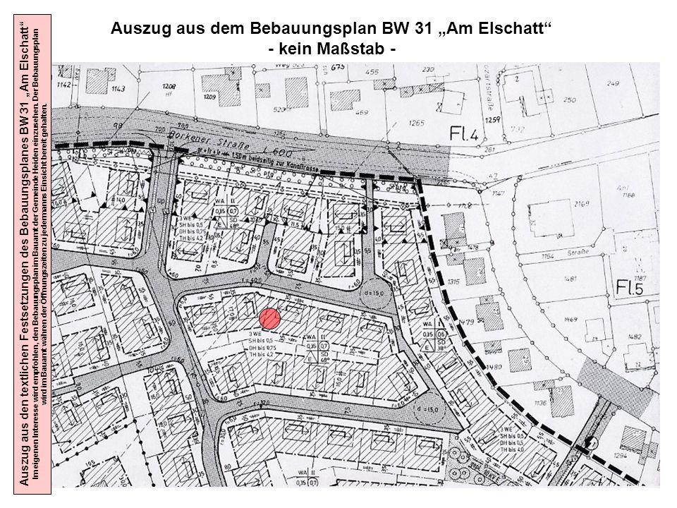 Auszug aus dem Bebauungsplan BW 31 Am Elschatt - kein Maßstab - Auszug aus den textlichen Festsetzungen des Bebauungsplanes BW 31 Am Elschatt Im eigen