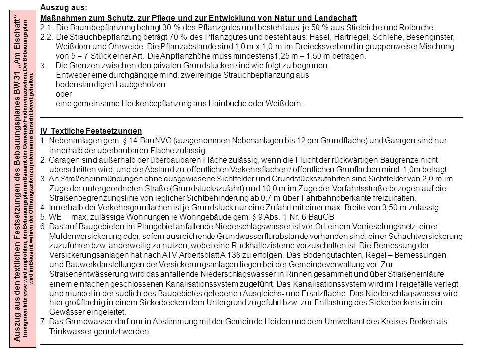 Auszug aus den textlichen Festsetzungen des Bebauungsplanes BW 31 Am Elschatt Im eigenen Interesse wird empfohlen, den Bebauungsplan im Bauamt der Gem