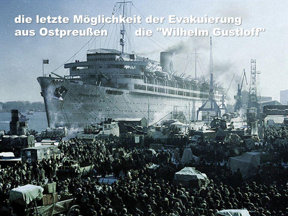die letzte Möglichkeit der Evakuierung aus Ostpreußen die