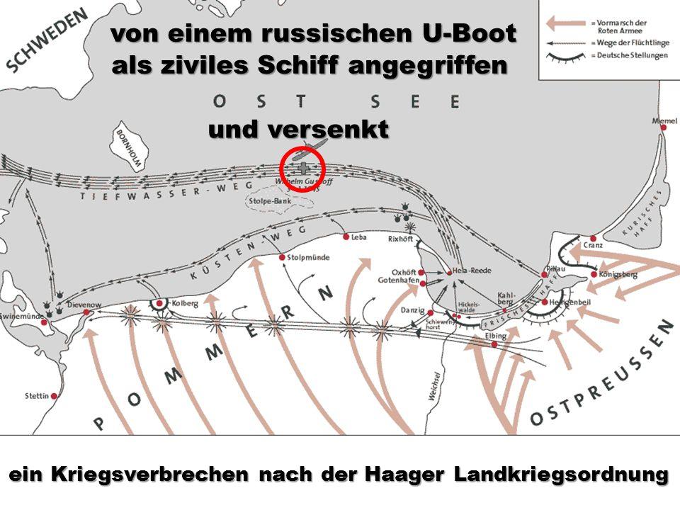 von einem russischen U-Boot und versenkt als ziviles Schiff angegriffen ein Kriegsverbrechen nach der Haager Landkriegsordnung