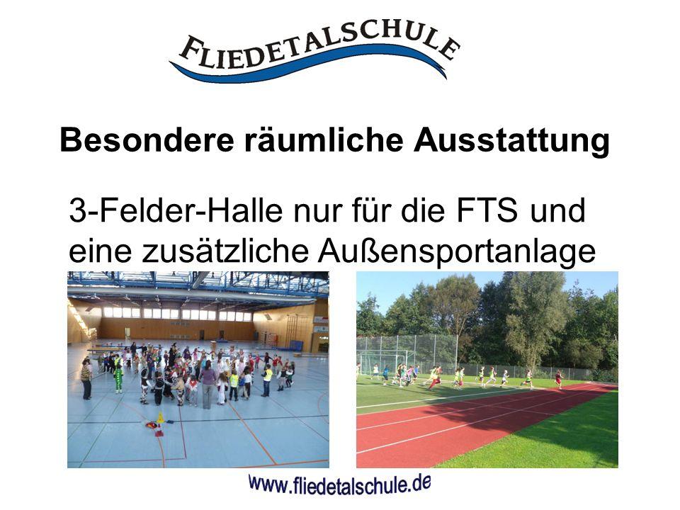 Besondere räumliche Ausstattung 3-Felder-Halle nur für die FTS und eine zusätzliche Außensportanlage