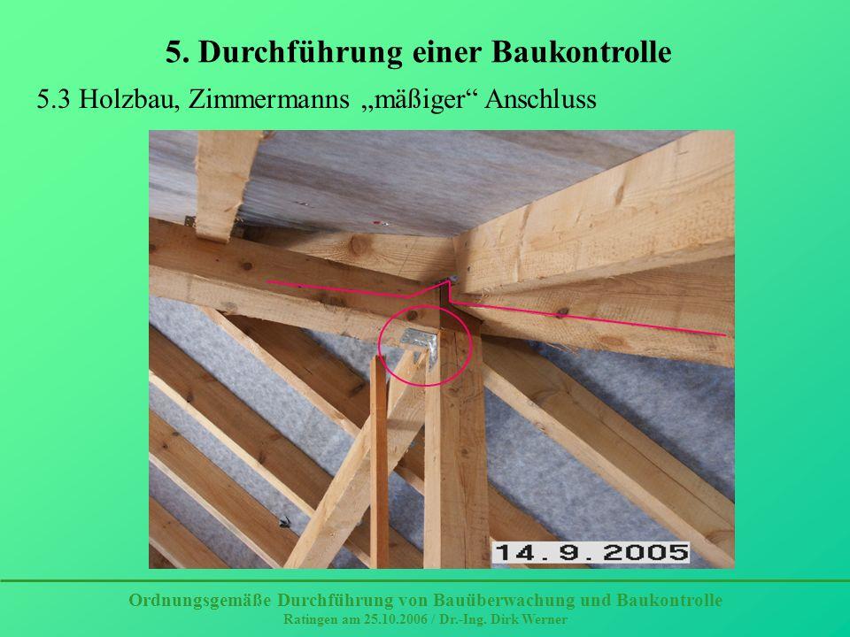 Ordnungsgemäße Durchführung von Bauüberwachung und Baukontrolle Ratingen am 25.10.2006 / Dr.-Ing.