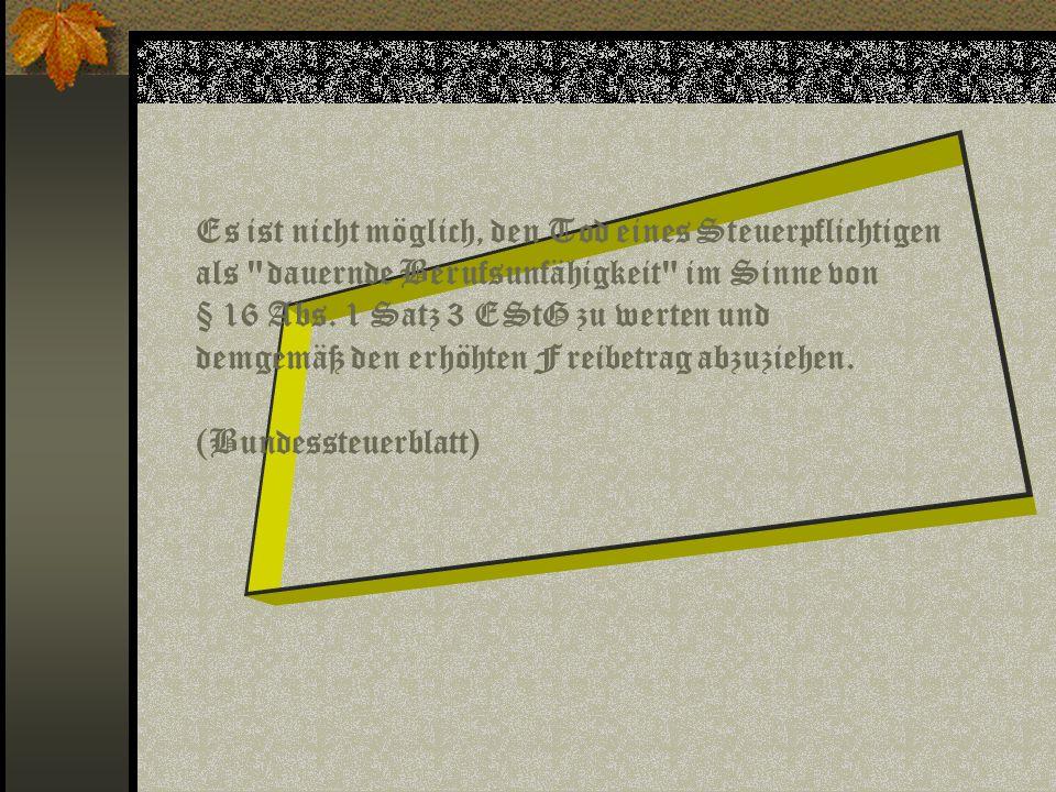 Der Tod stellt aus versorgungsrechtlicher Sicht die (stärkste) Form der Dienstunfähigkeit dar. (Unterrichtsblätter für die Bundeswehrverwaltung)