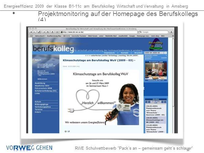 Energieeffizienz 2009 der Klasse B1-11c am Berufskolleg Wirtschaft und Verwaltung in Arnsberg RWE Schulwettbewerb Pack´s an – gemeinsam geht´s schlauer Projektmonitoring auf der Homepage des Berufskollegs (4) 22