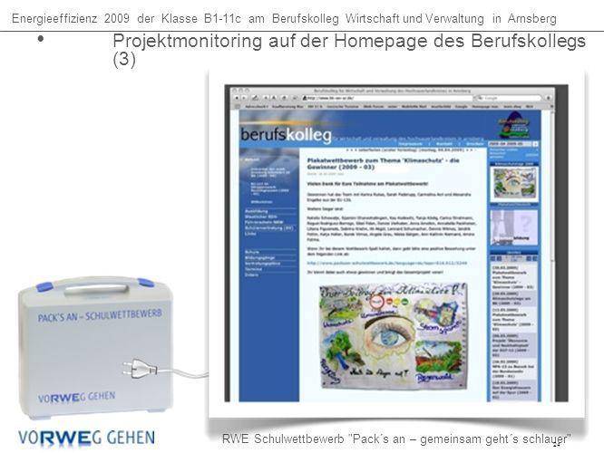 Energieeffizienz 2009 der Klasse B1-11c am Berufskolleg Wirtschaft und Verwaltung in Arnsberg RWE Schulwettbewerb Pack´s an – gemeinsam geht´s schlauer Projektmonitoring auf der Homepage des Berufskollegs (3) 24