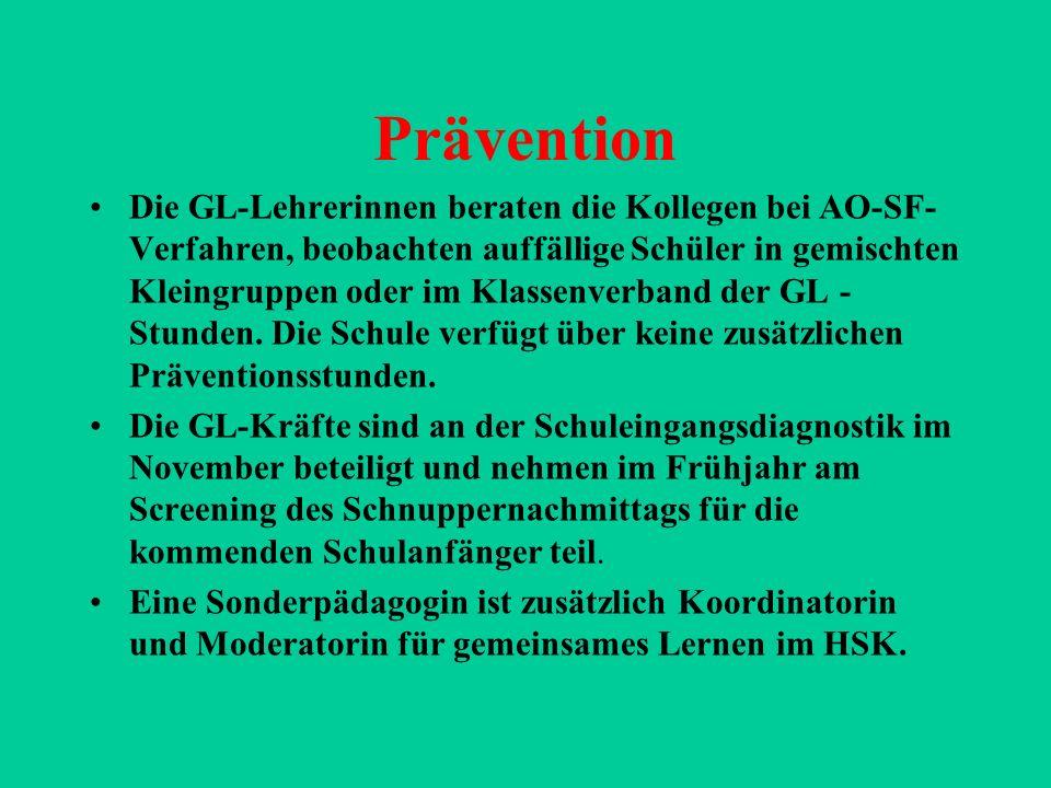 Prävention Die GL-Lehrerinnen beraten die Kollegen bei AO-SF- Verfahren, beobachten auffällige Schüler in gemischten Kleingruppen oder im Klassenverband der GL - Stunden.