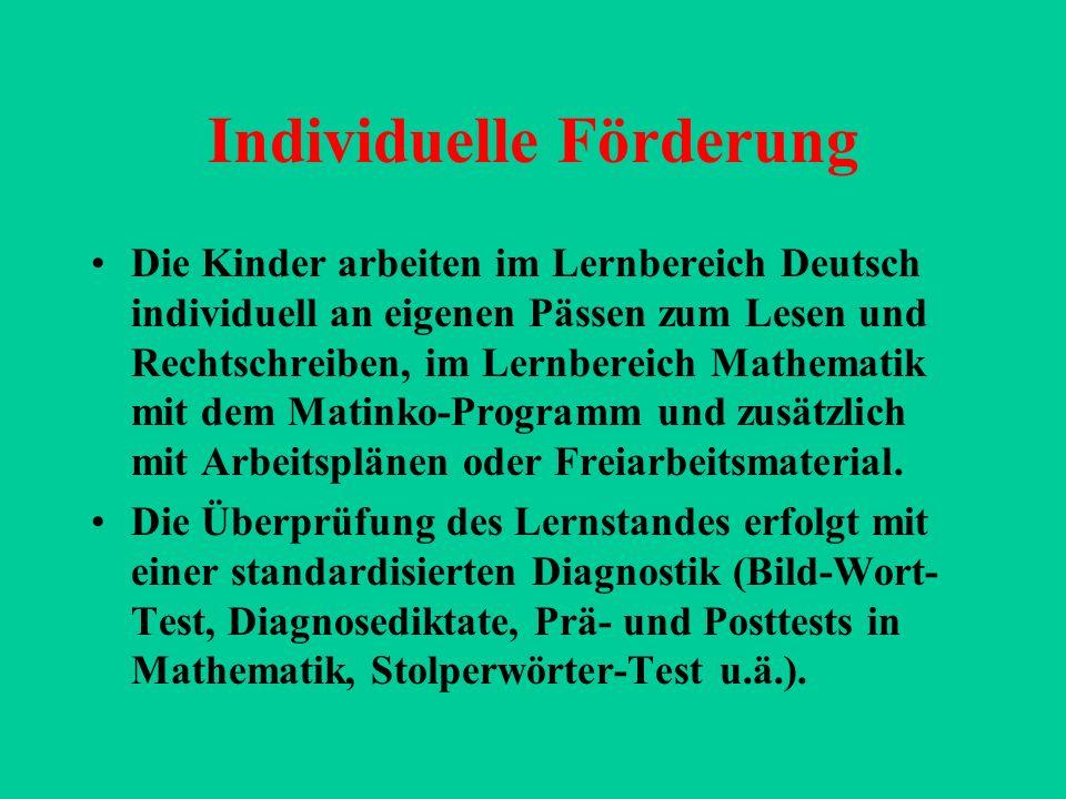 Individuelle Förderung Die Kinder arbeiten im Lernbereich Deutsch individuell an eigenen Pässen zum Lesen und Rechtschreiben, im Lernbereich Mathemati