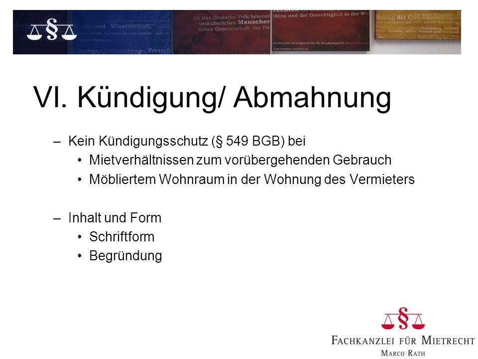 VI. Kündigung/ Abmahnung –Kein Kündigungsschutz (§ 549 BGB) bei Mietverhältnissen zum vorübergehenden Gebrauch Möbliertem Wohnraum in der Wohnung des