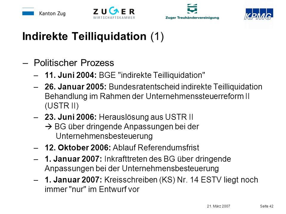 21. März 2007 Seite 42 Indirekte Teilliquidation (1) –Politischer Prozess –11. Juni 2004: BGE