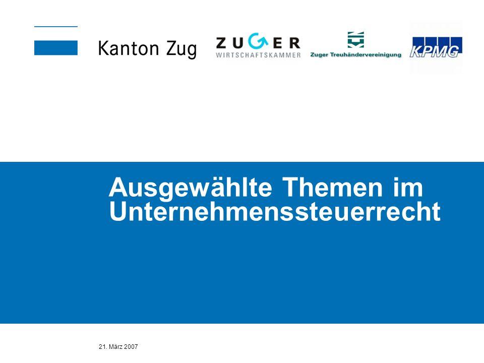 21. März 2007 Ausgewählte Themen im Unternehmenssteuerrecht