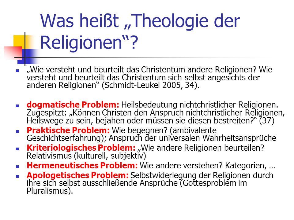 Was heißt Theologie der Religionen? Wie versteht und beurteilt das Christentum andere Religionen? Wie versteht und beurteilt das Christentum sich selb