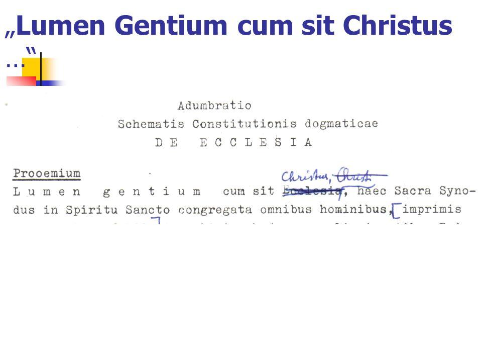 Lumen Gentium cum sit Christus …