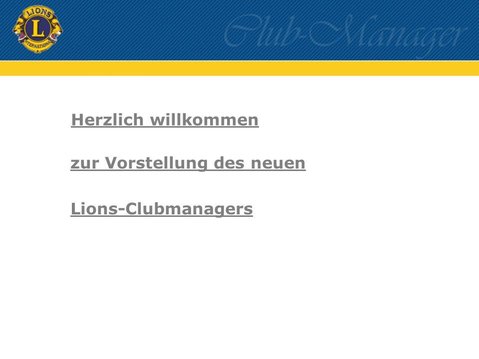 zur Vorstellung des neuen Lions-Clubmanagers Herzlich willkommen