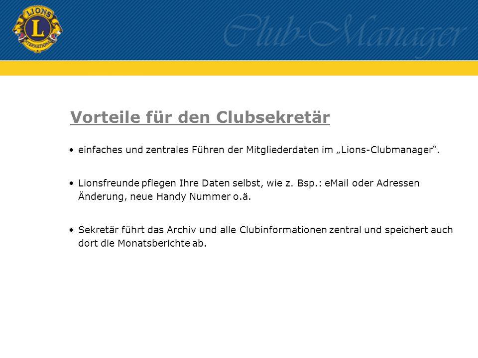 Vorteile für den Clubsekretär einfaches und zentrales Führen der Mitgliederdaten im Lions-Clubmanager.