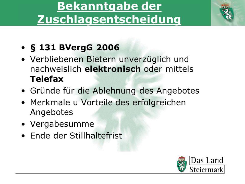 Autor Bekanntgabe der Zuschlagsentscheidung § 131 BVergG 2006 Verbliebenen Bietern unverzüglich und nachweislich elektronisch oder mittels Telefax Grü