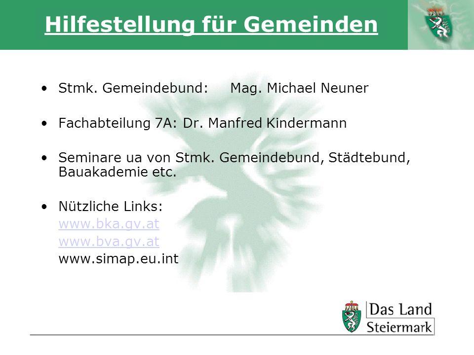 Autor Hilfestellung für Gemeinden Stmk. Gemeindebund:Mag. Michael Neuner Fachabteilung 7A:Dr. Manfred Kindermann Seminare ua von Stmk. Gemeindebund, S