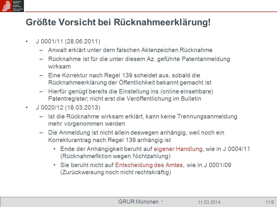 GRUR München ° 11.03.2014 11/8 Größte Vorsicht bei Rücknahmeerklärung.