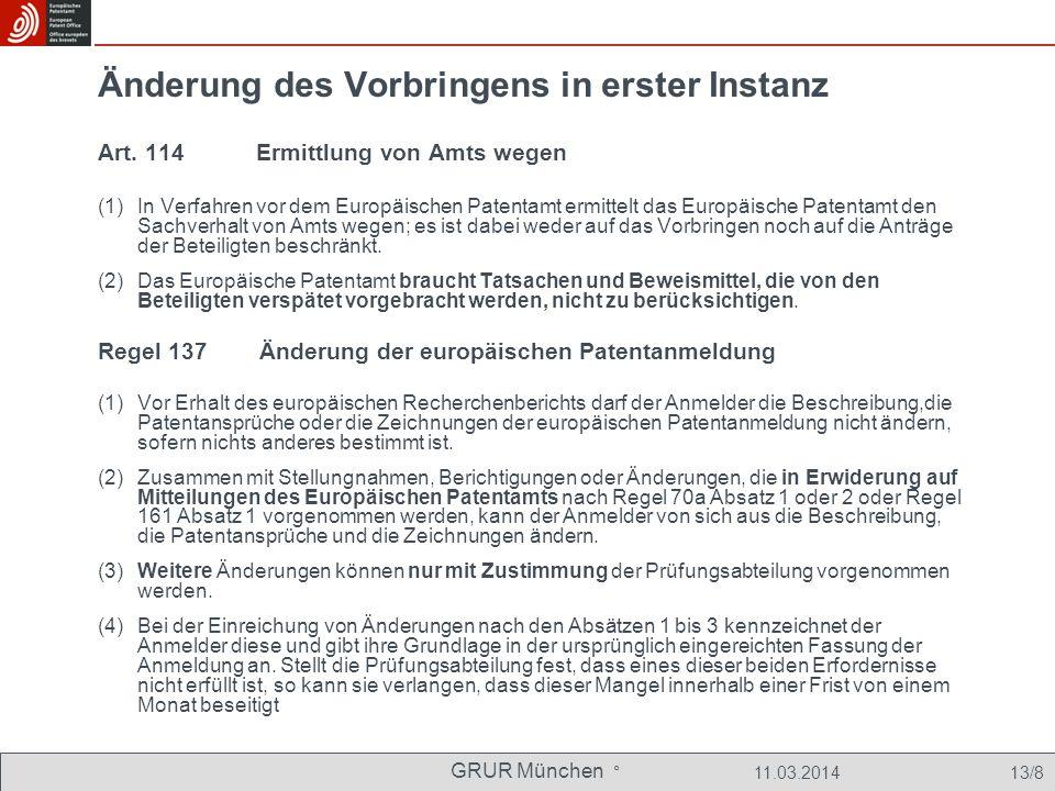 GRUR München ° 11.03.2014 13/8 Änderung des Vorbringens in erster Instanz Art.