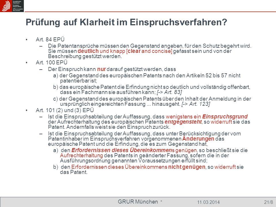 GRUR München ° 11.03.2014 21/8 Prüfung auf Klarheit im Einspruchsverfahren.