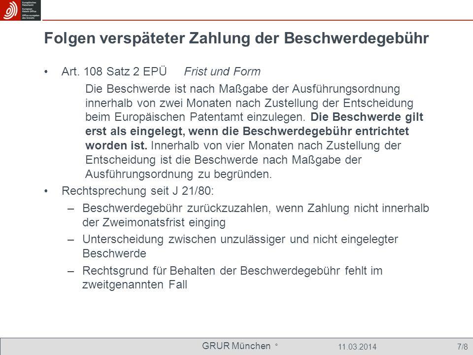 Folgen verspäteter Zahlung der Beschwerdegebühr T 1553/13 (20.02.2014, DE) und T 2017/12 (24.02.2014, EN) –Bei Auslegung nach Art.