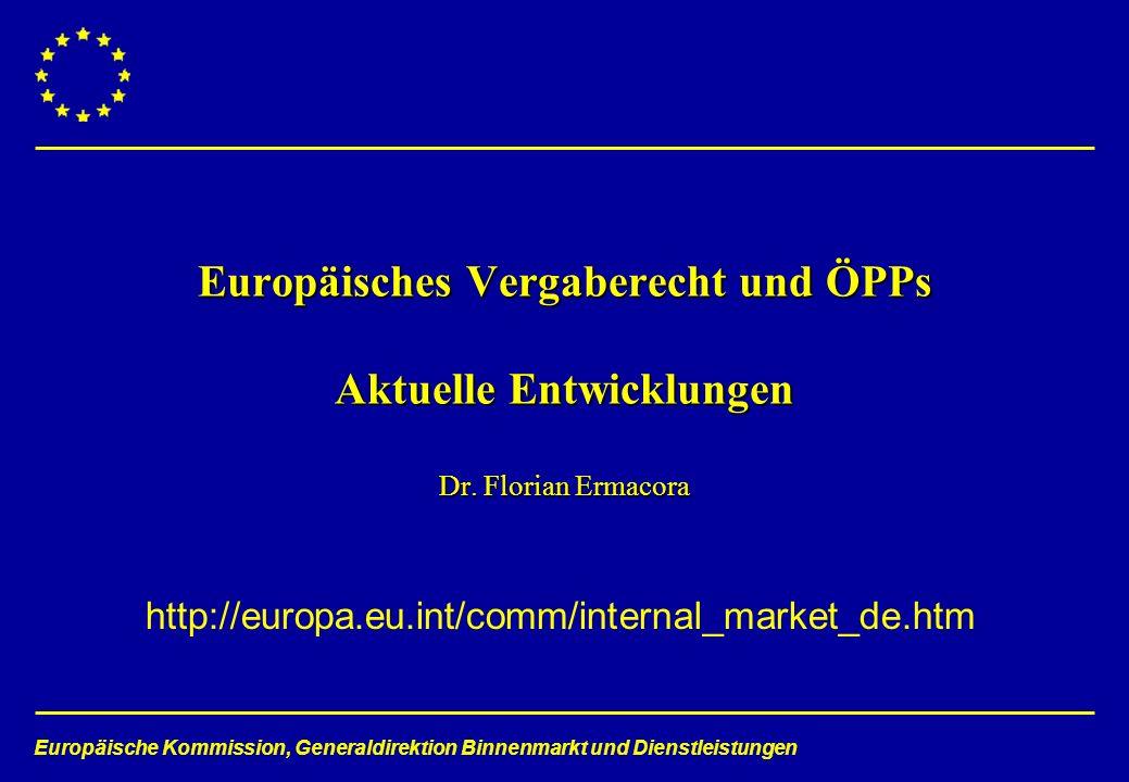 Europäische Kommission, Generaldirektion Binnenmarkt und Dienstleistungen http://europa.eu.int/comm/internal_market_de.htm Europäisches Vergaberecht u