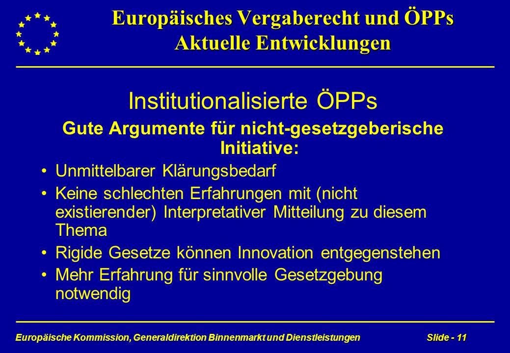 Europäische Kommission, Generaldirektion Binnenmarkt und DienstleistungenSlide - 11 Europäisches Vergaberecht und ÖPPs Aktuelle Entwicklungen Institut