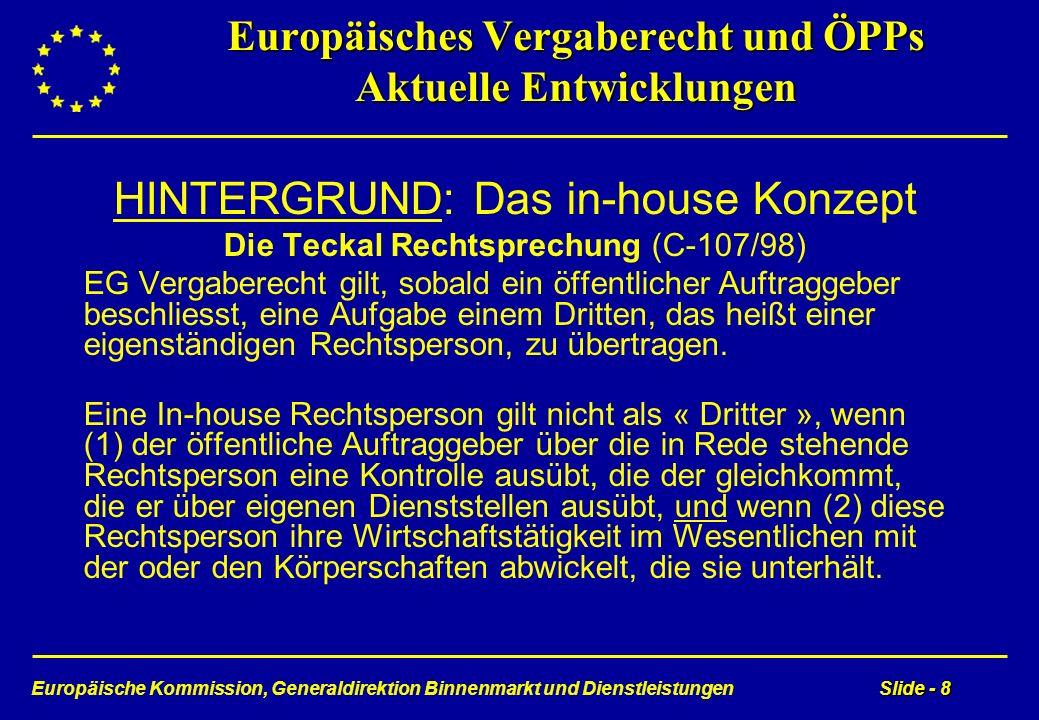 Europäische Kommission, Generaldirektion Binnenmarkt und DienstleistungenSlide - 8 Europäisches Vergaberecht und ÖPPs Aktuelle Entwicklungen HINTERGRU