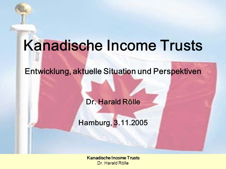 Kanadische Income Trusts Dr.Harald Rölle22 4.