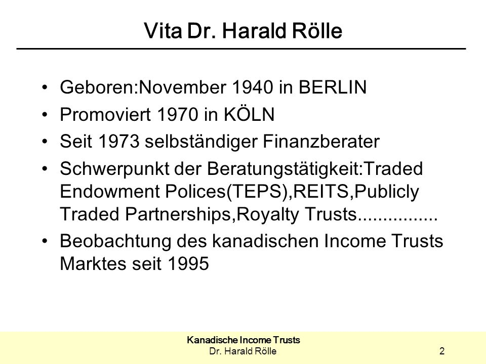 Kanadische Income Trusts Dr.Harald Rölle3 Agenda 1.Was sind kanadische Income Trusts.