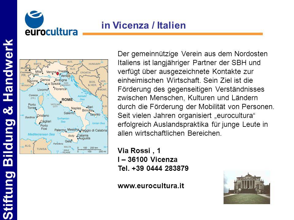 Stiftung Bildung & Handwerk Der gemeinnützige Verein aus dem Nordosten Italiens ist langjähriger Partner der SBH und verfügt über ausgezeichnete Konta