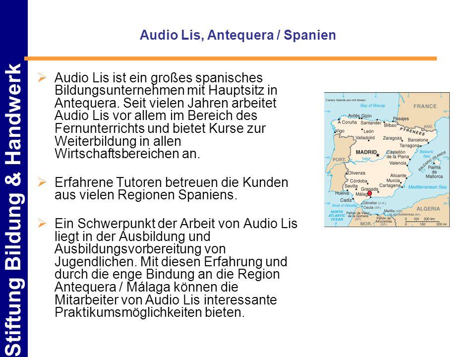 Stiftung Bildung & Handwerk Audio Lis, Antequera / Spanien Audio Lis ist ein großes spanisches Bildungsunternehmen mit Hauptsitz in Antequera. Seit vi