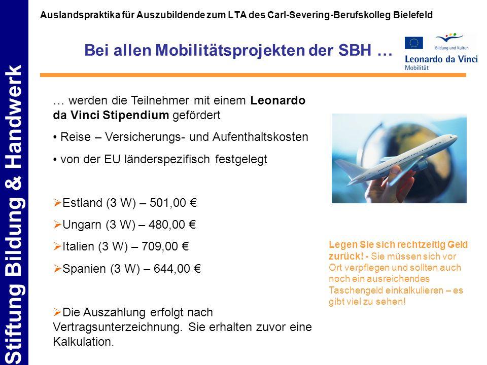 Stiftung Bildung & Handwerk Auslandspraktika für Auszubildende zum LTA des Carl-Severing-Berufskolleg Bielefeld Bei allen Mobilitätsprojekten der SBH