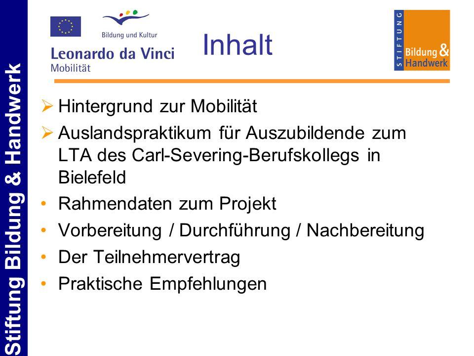Stiftung Bildung & Handwerk Inhalt Hintergrund zur Mobilität Auslandspraktikum für Auszubildende zum LTA des Carl-Severing-Berufskollegs in Bielefeld
