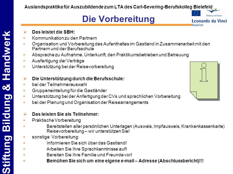 Stiftung Bildung & Handwerk Auslandspraktika für Auszubildende zum LTA des Carl-Severing-Berufskolleg Bielefeld Die Vorbereitung Das leistet die SBH: