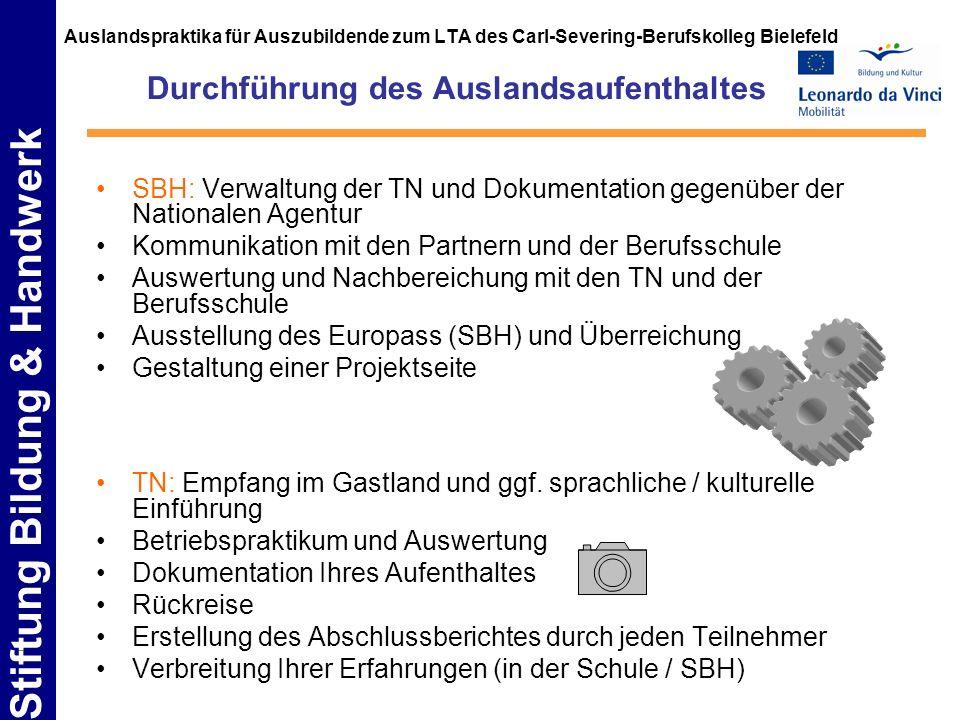 Stiftung Bildung & Handwerk Auslandspraktika für Auszubildende zum LTA des Carl-Severing-Berufskolleg Bielefeld Durchführung des Auslandsaufenthaltes