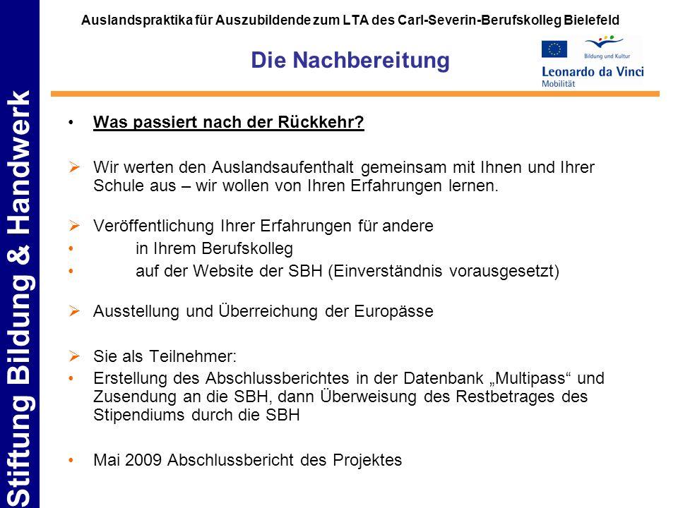 Stiftung Bildung & Handwerk Auslandspraktika für Auszubildende zum LTA des Carl-Severin-Berufskolleg Bielefeld Die Nachbereitung Was passiert nach der