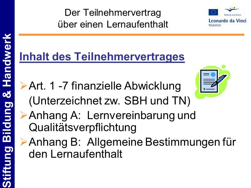 Stiftung Bildung & Handwerk Der Teilnehmervertrag über einen Lernaufenthalt Inhalt des Teilnehmervertrages Art. 1 -7 finanzielle Abwicklung (Unterzeic