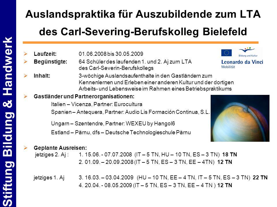 Stiftung Bildung & Handwerk Auslandspraktika für Auszubildende zum LTA des Carl-Severing-Berufskolleg Bielefeld Laufzeit: 01.06.2008 bis 30.05.2009 Be