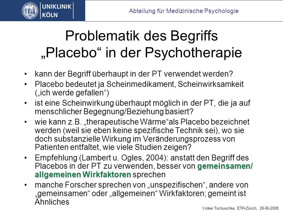 Problematik des Begriffs Placebo in der Psychotherapie kann der Begriff überhaupt in der PT verwendet werden.