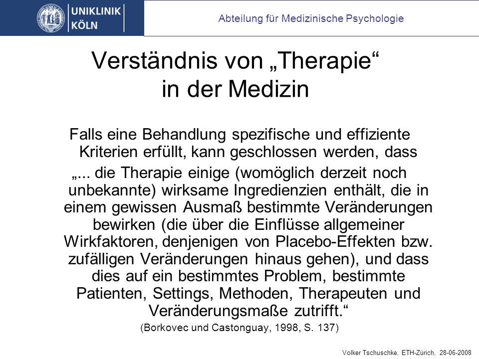 Verständnis von Therapie in der Medizin Falls eine Behandlung spezifische und effiziente Kriterien erfüllt, kann geschlossen werden, dass...