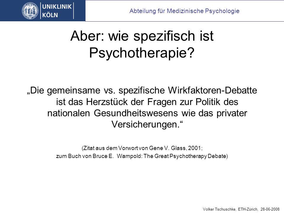 Aber: wie spezifisch ist Psychotherapie.Die gemeinsame vs.