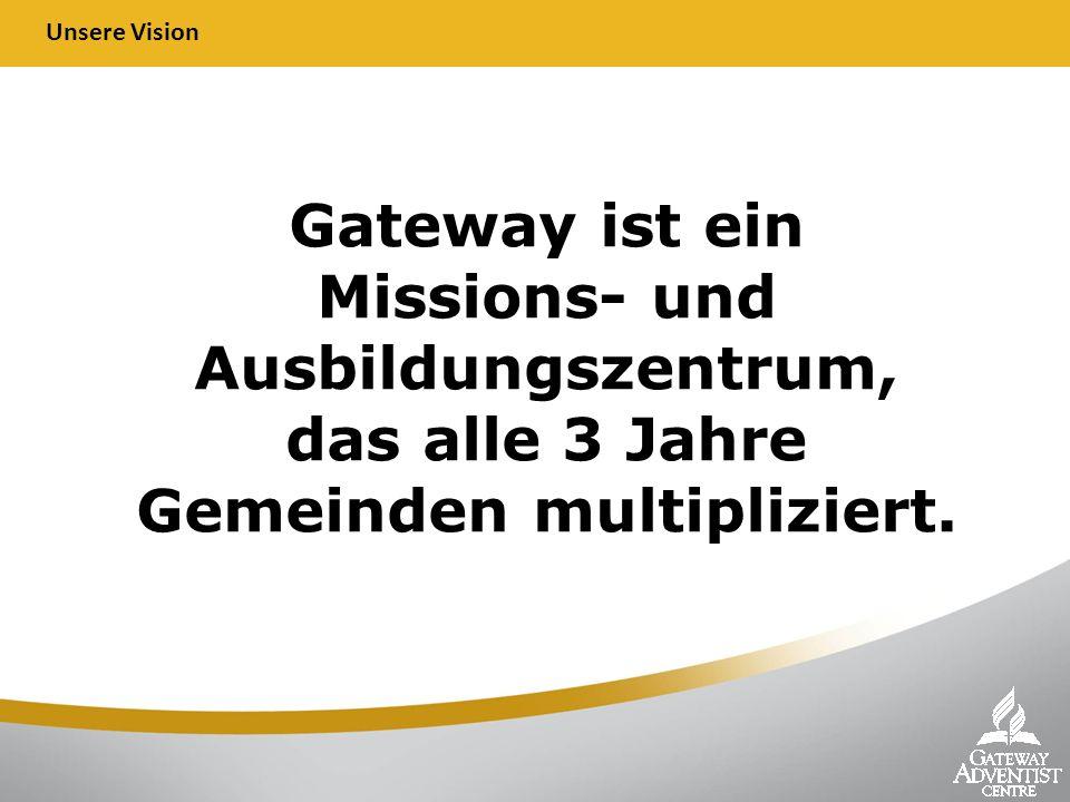 Gateway ist ein Missions- und Ausbildungszentrum, das alle 3 Jahre Gemeinden multipliziert.