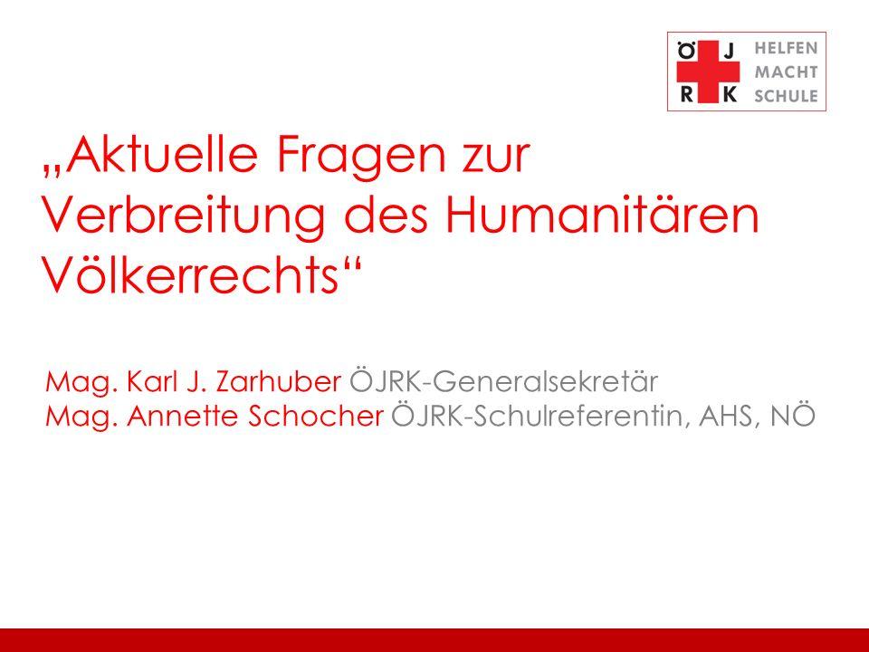 2 ÖJRK/ Bundesleitung Aktuelle Fragen zur Verbreitung des Humanitären Völkerrechts Regeln für einen menschlichen Krieg.
