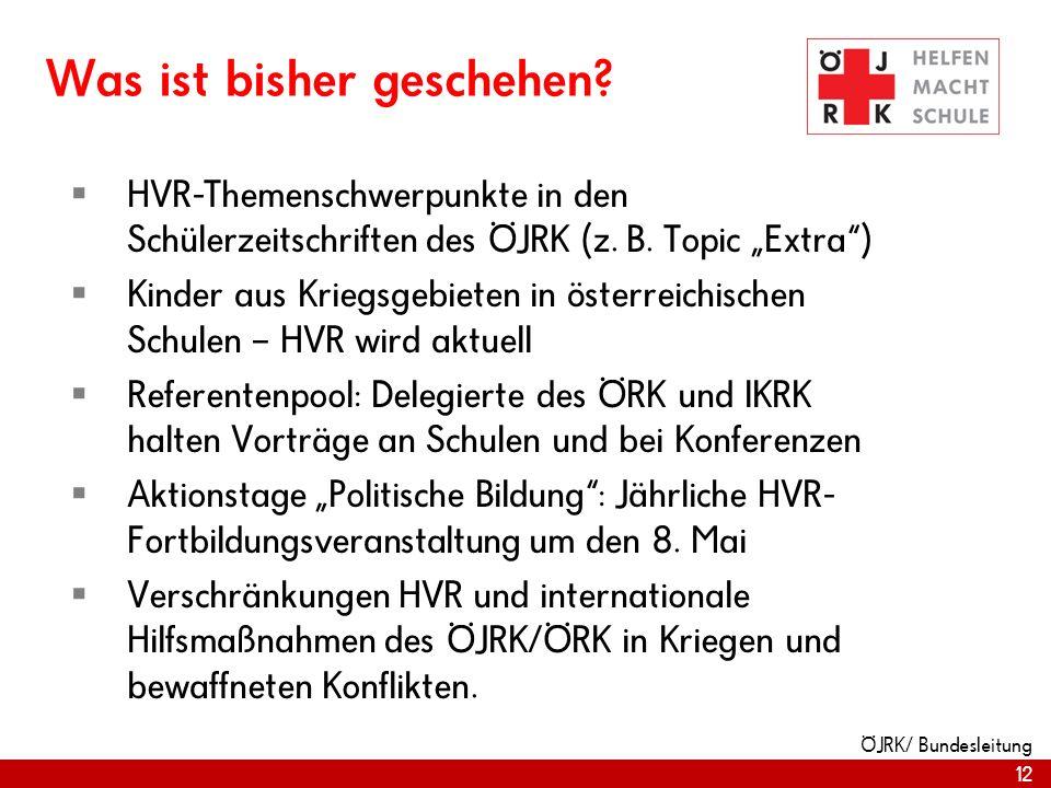 12 ÖJRK/ Bundesleitung Was ist bisher geschehen.