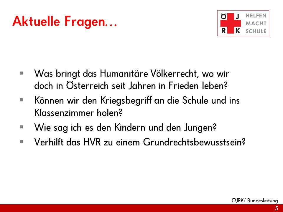 5 Aktuelle Fragen… Was bringt das Humanitäre Völkerrecht, wo wir doch in Österreich seit Jahren in Frieden leben? Können wir den Kriegsbegriff an die