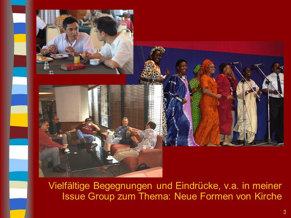 3 Vielfältige Begegnungen und Eindrücke, v.a. in meiner Issue Group zum Thema: Neue Formen von Kirche