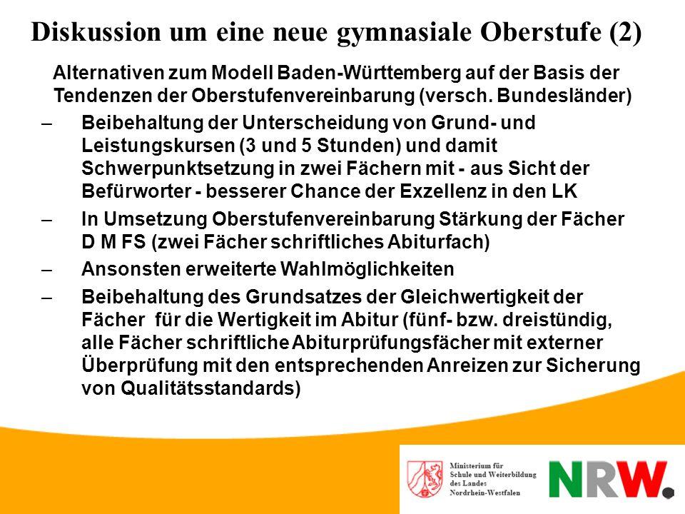 Diskussion um eine neue gymnasiale Oberstufe (1) Das Beispiel Baden-Württemberg (2) –Weitere Fächer zweistündig ggf. als 5. Abiturfach, –Pflichtbindun